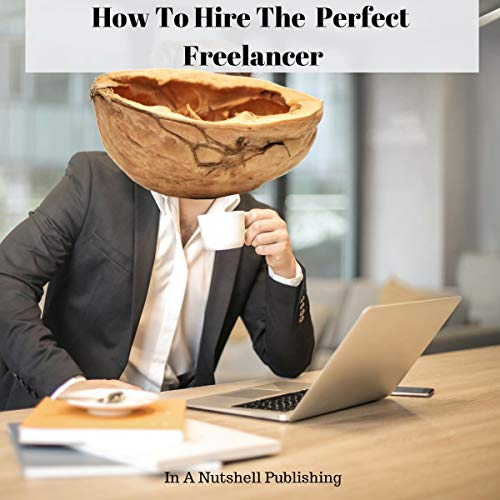 『How to Hire the Perfect Freelancer』のカバーアート