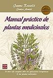 Manual práctico de plantas medicinales: El libro más completo sobre las aplicaciones terapéuticas de las plantas medicinales (Masters)