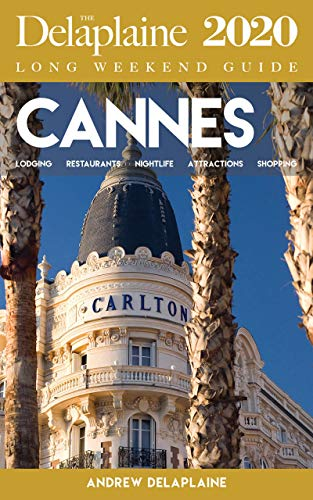 Cannes - The Delaplaine 2020 Long Weekend Guide (Long Weekend Guides) (English Edition)