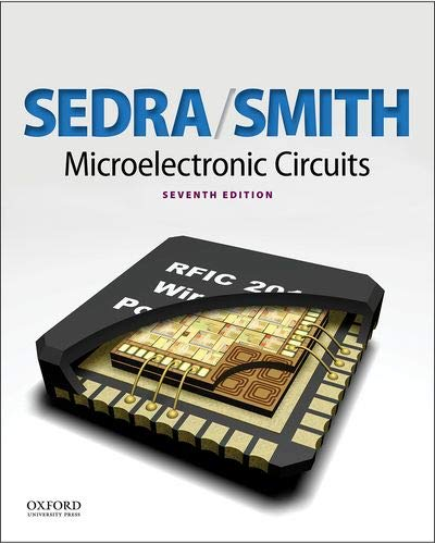 Compare Textbook Prices for Microelectronic Circuits The Oxford Series in Electrical and Computer Engineering 7 Edition ISBN 9780199339136 by Sedra, Adel S.,Smith, Kenneth C.
