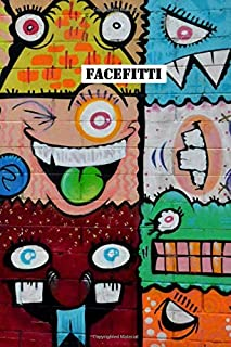 Facefitti: A Notebook for Graffiti Artists and Art Lovers - 120 pages, 6x9