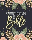 Carnet d'étude de la Bible: Un livret pour y inscrire les remarques que t'inspire l'étude de la Bible, y noter des versets bibliques ou y rédiger tes pensées