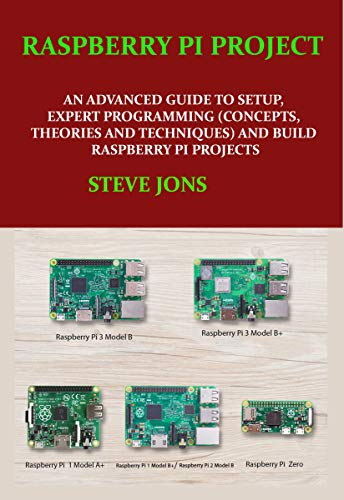 Raspberry Pi Project : An Advanced Guide To Setup, Expert Programming Front Cover