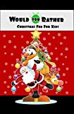 Would You Rather Christmas Fun For Kids: Wholesome Fun Family Christmas Game Stocking Stuffer Gift (English Edition)