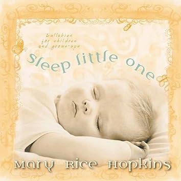 Sleep Little One - Lullabies For Children and Grown-Ups
