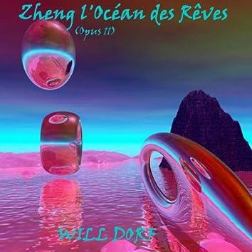 Zheng l'océan des rêves (Opus 11)