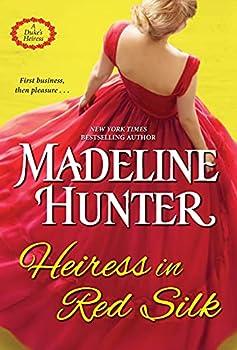 Heiress in Red Silk  An Entertaining Enemies to Lovers Regency Romance Novel  A Duke s Heiress Romance