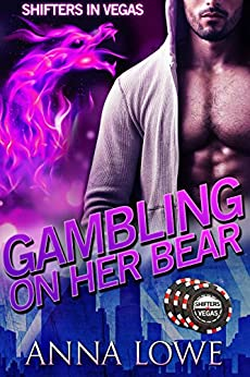 Gambling on Her Bear (Shifters in Vegas Book 2) by [Anna Lowe]