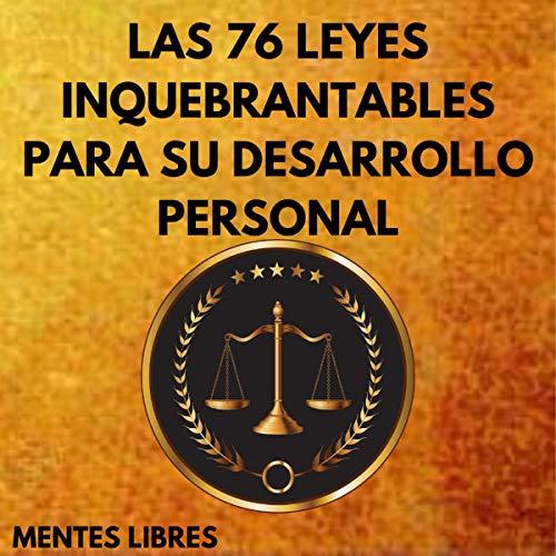 Las 76 Leyes Inquebrantables Para Su Desarrollo Personal [The 76 Unbeatable Laws for Your Personal Development] cover art