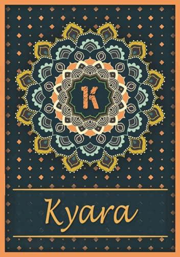 Kyara: Carnet de notes A5 | Prénom personnalisé Kyara | Monogramme K | Cadeau d'anniversaire pour fille, femme, maman, copine, sœur | Mandala | 120 pages lignée, Petit Format A5 (14.8 x 21 cm)