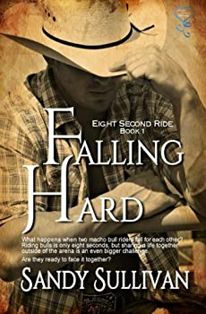 Falling Hard - Book #1 of the Eight Second Ride