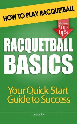 Compare Textbook Prices for Racquetball Basics: How to Play Racquetball  ISBN 9781479225590 by Mallon, Lisa