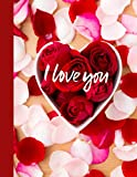 I LOVE YOU NOTEBOOK: Blank lined journal, Valentine's day gift for couple boyfriend, girlfried, from a husband to his wife to say, Cute and funny ... dad, him or her to write notes, Red heart