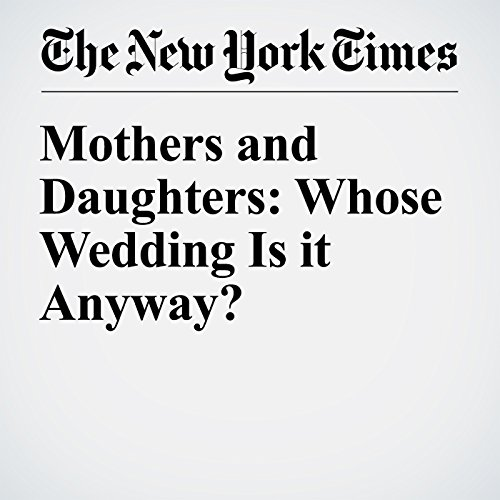 Mothers and Daughters: Whose Wedding Is it Anyway? audiobook cover art
