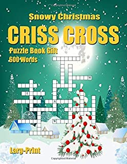 Snowy Christmas Criss Cross Puzzle Book Gift: 600 Words Larg-Print Crossword for adults and kids