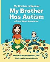 My Brother is Special  My Brother Has Autism: A story about acceptance (Special Needs) (Volume 1)