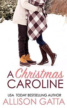 A Christmas Caroline: A Holiday in Honeybrook Novella by [Allison  Gatta]