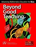 Beyond Good Teaching: Advancing Mathematics Education for ELLs