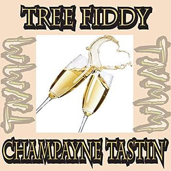 Champayne Tastin'