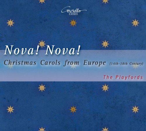 Nova! Nova! Christmas Carols from Europe (14th-18th Century)
