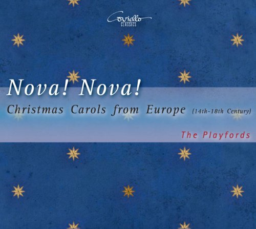 Nova! Nova! Christmas Carols from Europe (14th-18th Century)