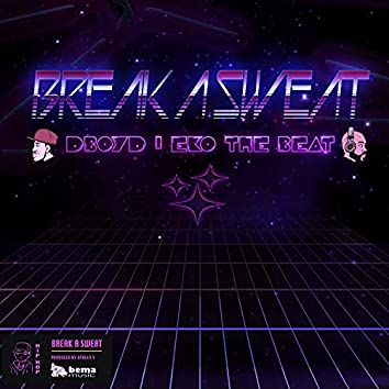 Break A Sweat (feat. DBoyd)