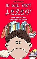 Ik wil niet lezen!: Kinderboek (6-7 jaar) Martin begint zijn avontuur