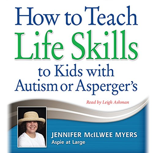 How To Teach Life Skills Kids With Autism Or Aspergers Audiobook Cover Art