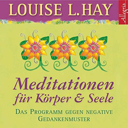 Meditationen für Körper & Seele. Das Programm gegen negative Gedankenmuster Titelbild