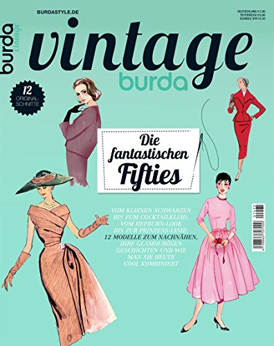 burda vintage Nähmagazin: Vintage- und Retro-Schnittmuster, 2014, ideal für Anfänger und Näherfahrene, von burda style