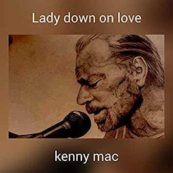 Lady down on love