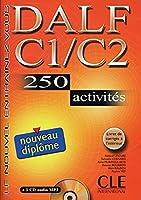 DALF C1/C2: 250 activites. Buch mit Losungsheft , 1CD und audio MP3