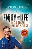 Enjoy this Life - In 30 Tagen zu dir selbst: Das Praxisbuch - Pascal Voggenhuber