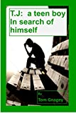 T.J.: a teenboy in search of himself (David and T. J. Book 2) (English Edition)