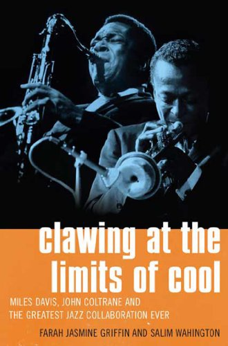 Clawing at the Limits of Cool: Miles Davis, John Coltrane, and the Greatest Jazz Collaboration Ever (English Edition)