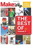 Best of Make: V 2: 65 Projects and Skill Builders from the Pages of Make