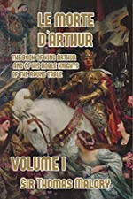 Le Morte d'Arthur - The Book of King Arthur and of his Noble Knights of the Round Table, Volume I de Thomas Malory