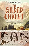 The Gilded Chalet: Off-piste in Literary Switzerland (English Edition)...