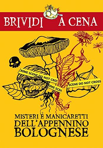 Misteri e manicaretti dell'Appennino bolognese (Brividi a cena)