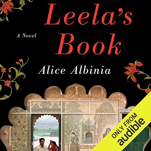 Leela's Book     A Novel              By:                                                                                                                                 Alice Albinia                               Narrated by:                                                                                                                                 Leslie Bellair                      Length: 11 hrs and 55 mins     1 rating     Overall 2.0