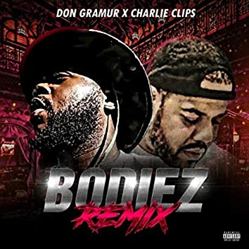 Bodiez (Remix) [feat. Charlie Clips]