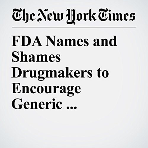 FDA Names and Shames Drugmakers to Encourage Generic Competition copertina