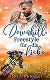 DOWNHILL: Freestyle für die Liebe: (LIEBESROMAN)