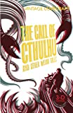 The Call of Cthulhu and Other Weird Tales: H. P. Lovecraft