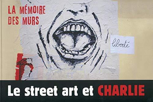 Le street art et Charlie: La mémoire des murs.