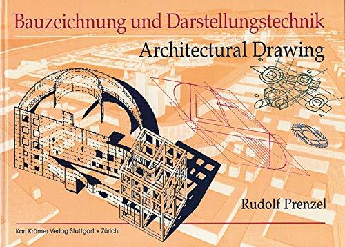 Bauzeichnung und Darstellungstechnik /Working and Design Drawing: Dt.-Engl.