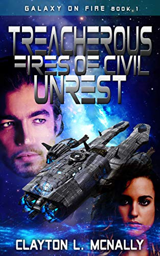 Treacherous Fires of Civil Unrest (Galaxy on Fire Book 2) (English Edition)