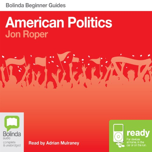 American Politics: Bolinda Beginner Guides cover art