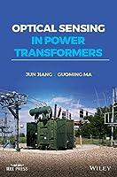Optical Sensing in Power Transformers (Wiley - IEEE)