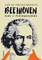 Beethoven - Vida e Personalidade